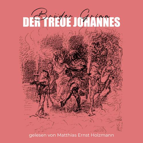 Der treue Johannes - Hörbuch