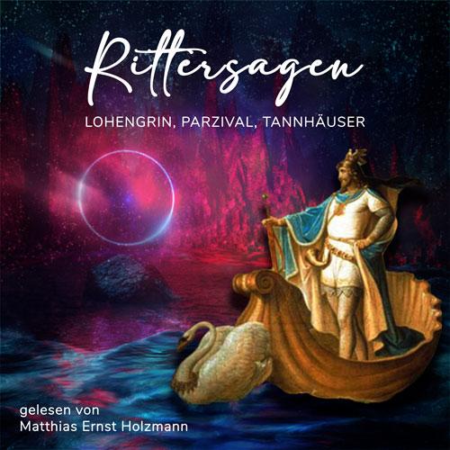 Rittersagen - Lohengrin, Parzival, Tannhäuser
